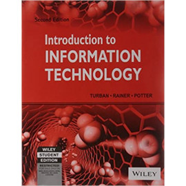 Introduction to Information Technology, 2ed by- Turban (Author), Rainer (Author), Potter (Author) old book