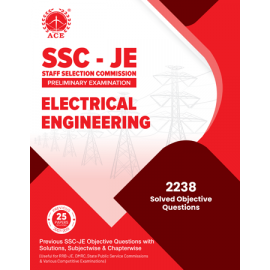 SSC – JE Preliminary Examination, Electrical Engineering Previous SSC – JE Objective Questions With Solutions, Subject Wise & Chapter Wise ACE ACADEMY