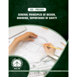 ESE-2020 Prelims General Principles Of Design, Drawing, Importance Of Safety ACE ACADEMY