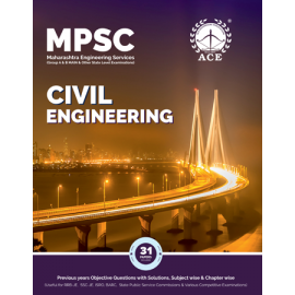 MPSC Civil Engineering (Group A & B MAIN & Other State Level Examinations) Previous Years Objective Questions With Solutions, Subject Wise & Chapter Wise ACE ACADEMY