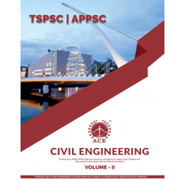 TSPSC & APPSC Civil Engineering Volume 2, Previous Years Objective Questions With Solutions, Subject Wise & Chapter Wise ACE ACADEMY