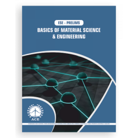 ESE – 2020 Prelims Basics Of Materials Science & Engineering   ACE ACADEMY