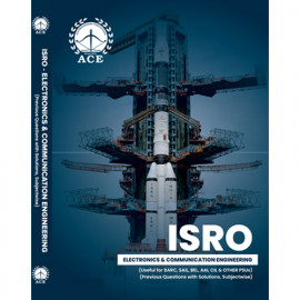 ISRO ECE ( Useful For BARC, SAIL, BEL, AAI, CIL & Other PSUs), Previous Questions With Solutions, Subject Wise. ACE ACADEMY