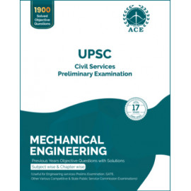 Civil Services Prelims Mechanical Engineering Previous Years Objective Questions With Solutions ACE ACADEMY