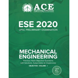 ESE-2020 UPSC Preliminary Examination Mechanical Engineering Objective: Volume 1 ACE ACADEMY