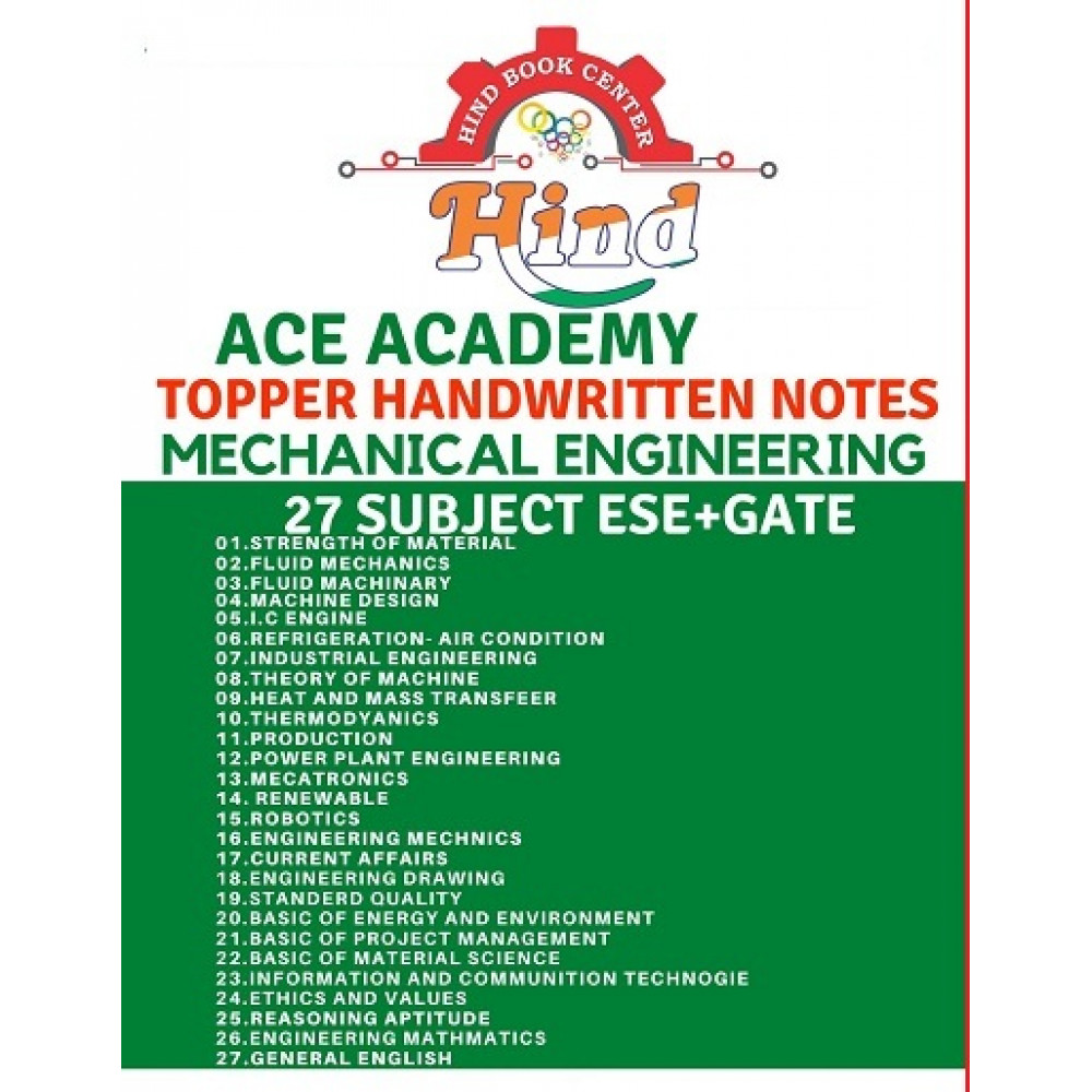 Mechanical Engineering Hand Written Notes ESE GATE Technical None technical Set Of 27 Subjects ACE ACADEMY