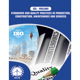 ESE-2020 Prelims Standards & Quality Practices In Production, Construction, Maintenance And Services  ACE ACADEMY