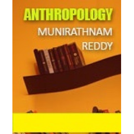 ANTHROPOLOGY BY MUNIRATHNAM REDDY CLASS NOTES