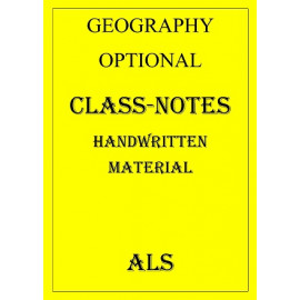 GEOGRAPHY OPTIONAL CLASS NOTES OF ALS COACHING
