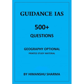 GUIDANCE IAS GEOGRAPHY OPTIONAL 500 QUESTIONS BY HIMANSHU SHARMA PRINTED MATERIAL
