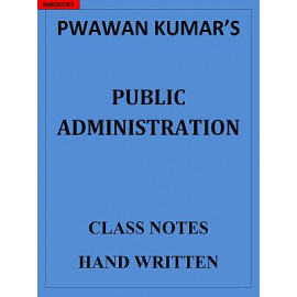 Public Administration OPTIONAL PAWAN KUMAR HANDWRITTEN