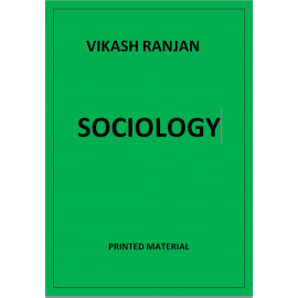 SOCIOLOGY VIKAS RANJAN PRINTED NOTES