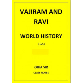 WORLD HISTORY OJHA SIR VAJIRAM AND RAVI CLASS NOTES
