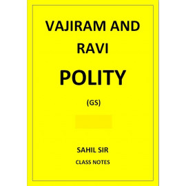 POLITY GENERAL STUDIES SAHIL SIR VAJIRAM AND RAVI CLASS NOTES