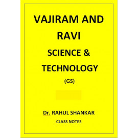 SCIENCE AND TECHNOLOGY RAHUL SHANKAR VAJIRAM AND RAVI CLASS NOTES