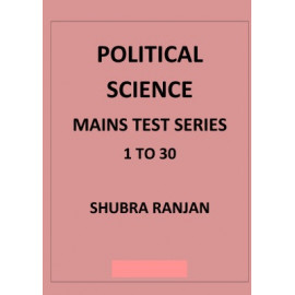 POLITICAL SCIENCE MAINS TEST SERIES VAJIRAM AND RAVI 1 TO 17