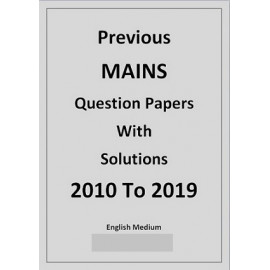 Previous mains question papers and solutions from 2010 to 2019