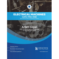 Electrical Machines Book for GATE/PSU/ESE – By Ankit Goyal, AIR 1 (EE) KREATRYX