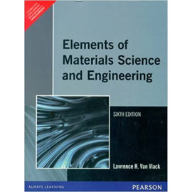 Elements of Material Science and Engineering, 6e BY-VAN BLACK OLD BOOK