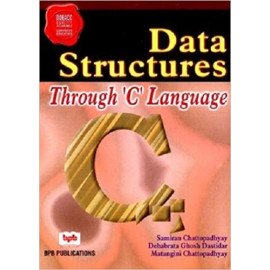 Data Structures Through C Language BY- Samiran Chattopadhyay OLD BOOK
