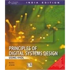 Principles of Digital Systems Design and VHDL BY-Charles H. Roth Jr.OLD BOOK
