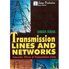Transmission Lines And Networks: Networks, Filters & Transm Sinha | by-umesh sinha