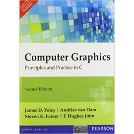 Computer Graphics Principles and Practice in C: Principles & Practice in C BY- Andries van Dam; F. Hughes John; James D. Foley; Steven K. Feiner OLD BOOK
