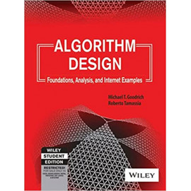 Algorithm Design: Foundations, Analysis and Internet Examples BY- Michael T. Goodrich and Roberto Tamassia OLD BOOK WILEY