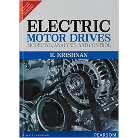 Electric Motor Drives: Modeling Analysis: Modeling, Analysis, and Control by Krishnan (PHI) OLD BOOK