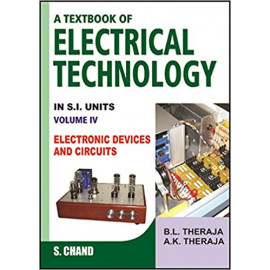 A Textbook of Electrical Technology Volume - IV (Electronic Devices and Circuits) by- A.K.Theraja B.L. Theraja s.chand