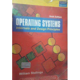 Operating Systems | Internals and Design Principles | SIXTH Edition |BY- William Stallings OLD BOOK PEARSON