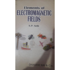 Elements Of Electromagnetic Fields by-s.p.seth old book