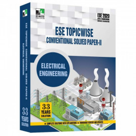 ESE 2020 - ELECTRICAL ENGINEERING ESE TOPICWISE CONVENTIONAL SOLVED PAPER 2 IES MASTER