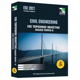 ESE 2021 - CIVIL ENGINEERING ESE TOPICWISE OBJECTIVE SOLVED PAPER 2 IES MASTER