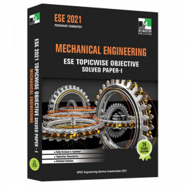 ESE 2021 - MECHANICAL ENGINEERING ESE TOPICWISE OBJECTIVE SOLVED PAPER - 1 IES MASTER
