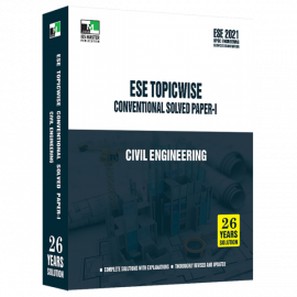 ESE 2021 - CIVIL ENGINEERING ESE SUBJECTWISE CONVENTIONAL SOLVED PAPER 1 IES MASTER